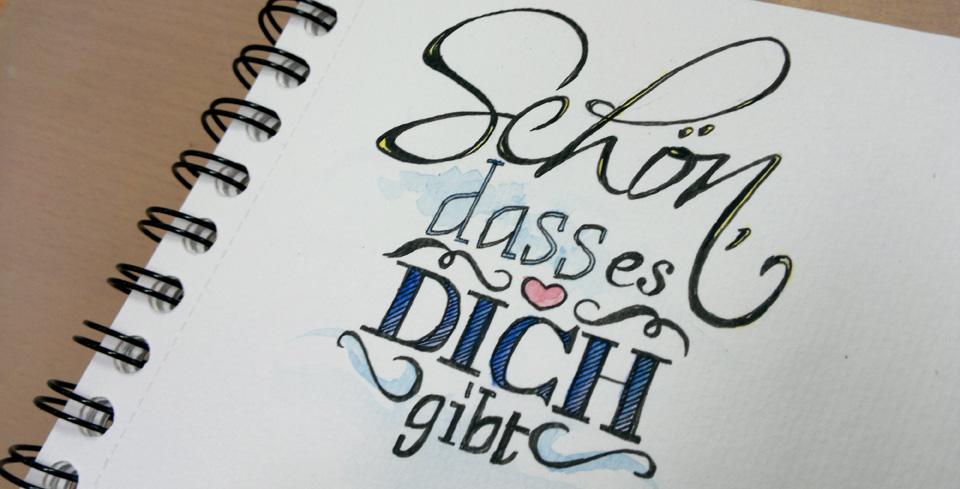 """""""Schön, dass es Dich gibt"""" – Typographie mit Nautik, Didot und einer Schreibschrift."""