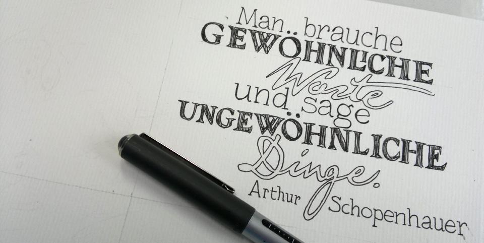 """""""Man brauche gewöhnliche Worte und sage ungewöhnliche Dinge."""" –Arthur Schopenhauer"""