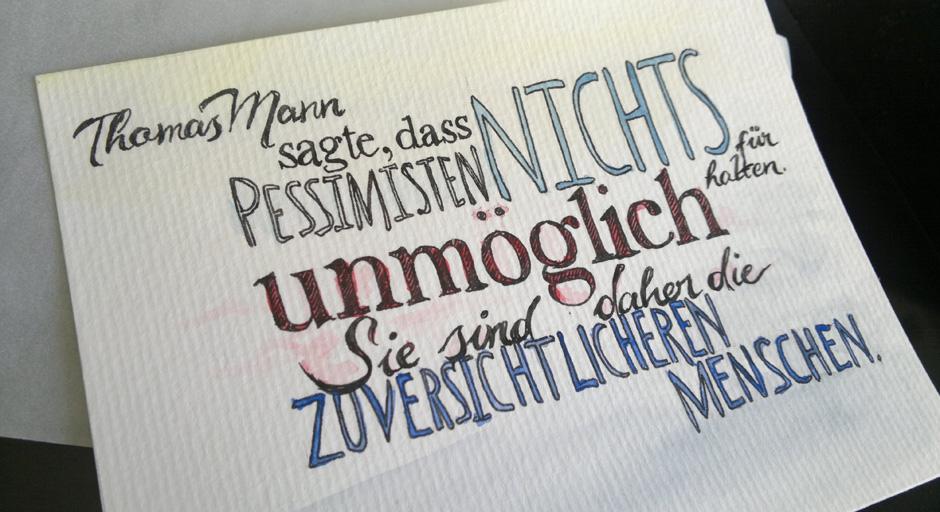 Pessimisten nichts für unmöglich halten. Sie sind daher die zuversichtlichsten Menschen.