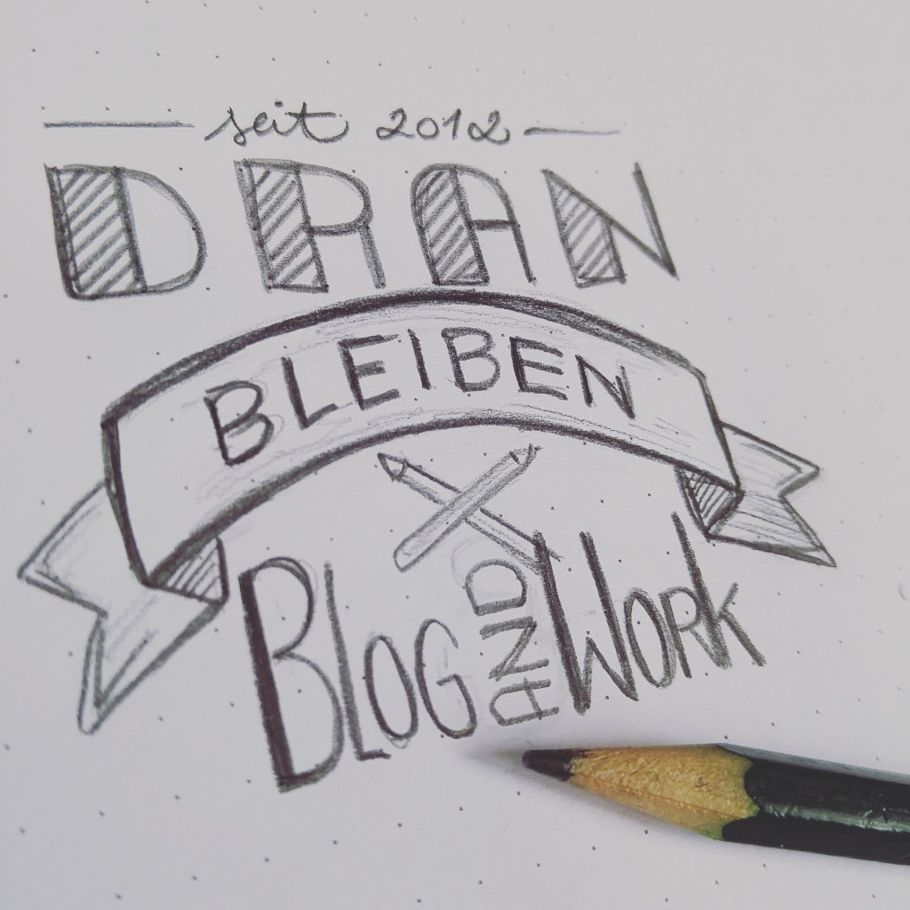 DRAN BLEIBEN! Bloggen als Hobby.