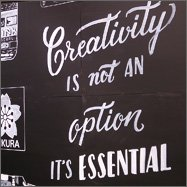 Creativity is not an option