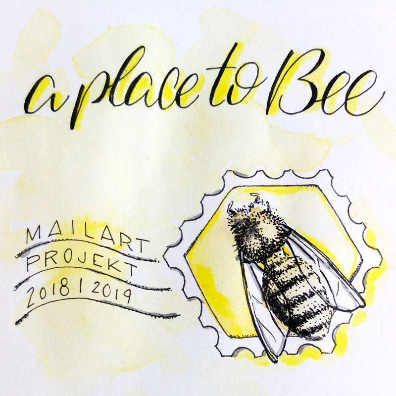 A PLACE TO BEE! Mail Art Projekt 2018-2019
