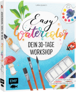 Easy Watercolor - Autorin Lara Schmitt, Edition Michael Fischer