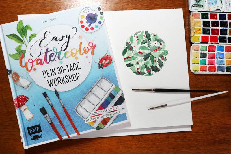 Easy Watercolor - 30 Tage Workshop für Aquarellmalerei von Lara Schmitt / EMF Verlag
