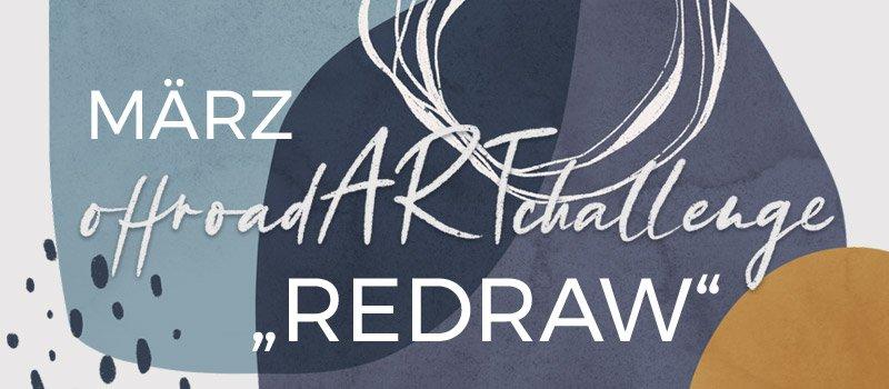 offroad ART challenge - Instagram Challenge für Kunst und Kreativität - März ReDraw