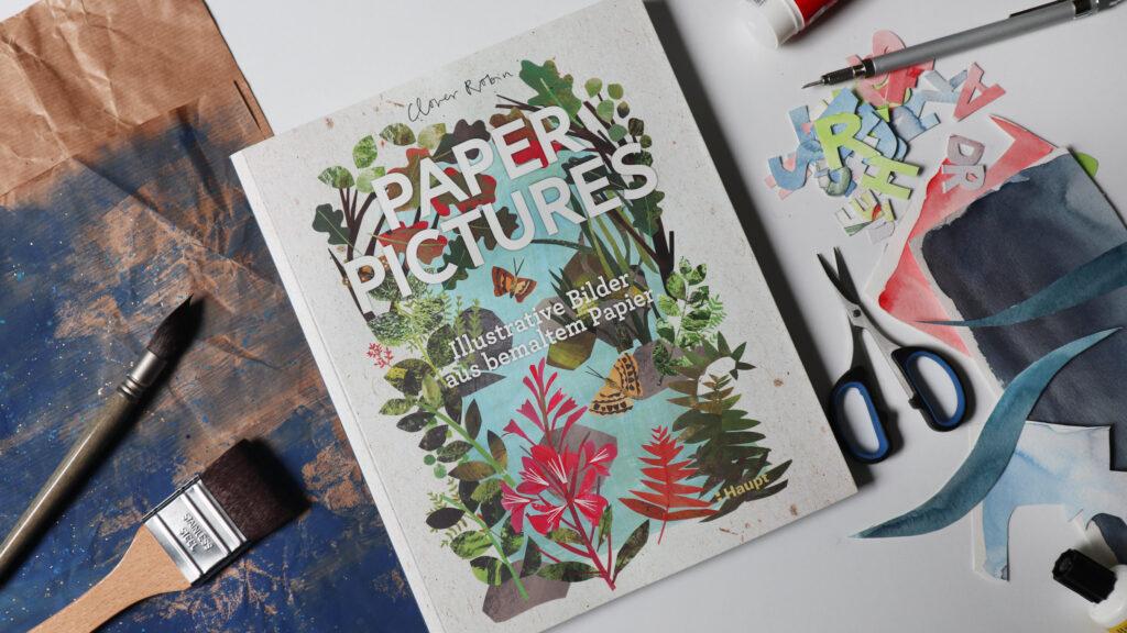 """""""Paper Pictures - Illustrative Bilder aus bemaltem Papier"""" von Clover Robin."""