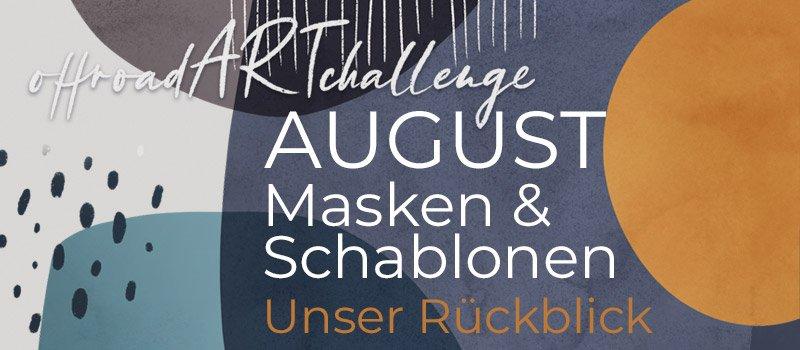 offroad ART challenge Übersicht der Themen für unsere Instagram-Challenge für das Jahr- August Masken und Schablonen